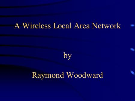 A Wireless Local Area Network by Raymond Woodward.