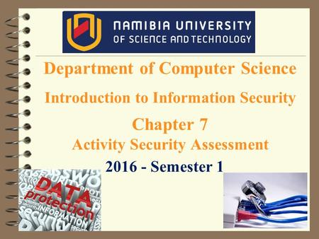 Department of Computer Science Introduction to Information Security Chapter 7 Activity Security Assessment 2016 - Semester 1.