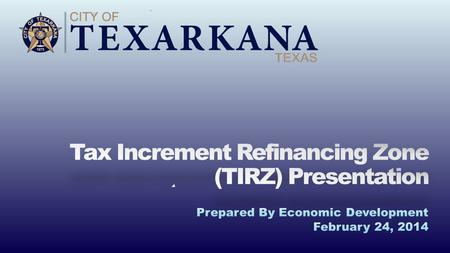 Tax Increment Financing How TIRZ Funding works: