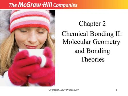 Chapter 2 Chemical Bonding II: Molecular Geometry and Bonding Theories
