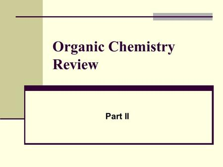 Organic Chemistry Review Part II. Organic Chemistry: Carbon Atom 1. Structural Classifications 2. Atomic Theory 3. Dipoles & Resonance 4. Isomers 5. Functional.
