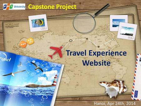 Travel Experience Website Capstone Project Hanoi, Apr 24th, 2014.