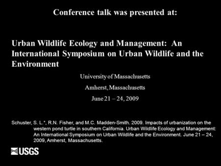 Conference talk was presented at: Urban Wildlife Ecology and Management: An International Symposium on Urban Wildlife and the Environment University of.