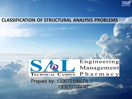 Prepaid by: 130670106079 130670106047 CLASSIFICATION OF STRUCTURAL ANALYSIS PROBLEMS.