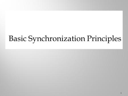 Basic Synchronization Principles 1. 2  Independent process  Cannot affect or be affected by the other processes in the system  Does not share any.