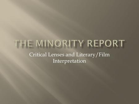 Critical Lenses and Literary/Film Interpretation.
