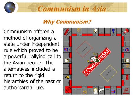 Communism offered a method of organizing a state under independent rule which proved to be a powerful rallying call to the Asian people. The alternatives.