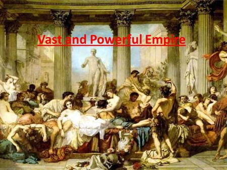 Vast and Powerful Empire Rome reached its peak from beginning of Augustus' rule in 27 BC to AD 180. For 207 yrs. the empire lived in peace This period.