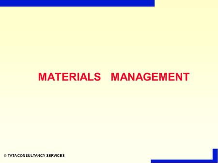  TATA CONSULTANCY SERVICES MATERIALS MANAGEMENT.
