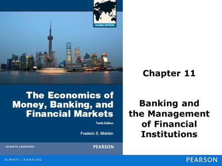 Chapter 11 Banking and the Management of Financial Institutions.