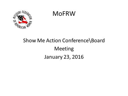 MoFRW Show Me Action Conference\Board Meeting January 23, 2016.