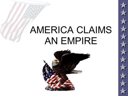 AMERICA CLAIMS AN EMPIRE. Isolationism - foreign affairs doctrine held by people who believe that their own nation is best served by holding the affairs.