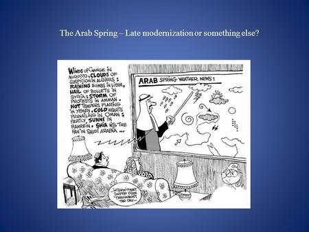 The Arab Spring – Late modernization or something else?