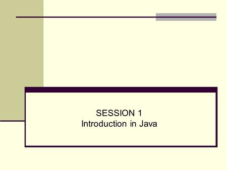 SESSION 1 Introduction in Java. Objectives Introduce classes and objects Starting with Java Introduce JDK Writing a simple Java program Using comments.