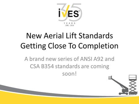New Aerial Lift Standards Getting Close To Completion