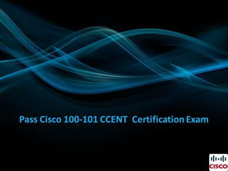Pass Cisco 100-101 CCENT Certification Exam. Required Exam: The exam required to get this certification is: 100-101 ICND1: Interconnecting Cisco Networking.