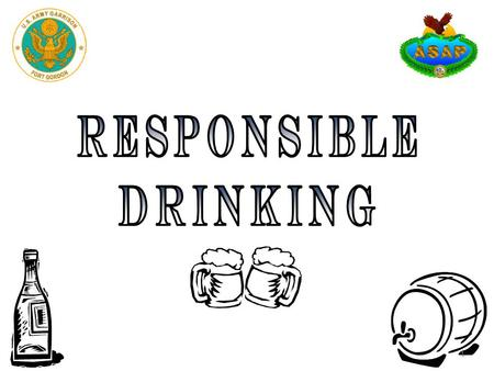 1. Objectives Define responsible drinking List consequences of irresponsible drinking Discuss drinking responsibly tips 2.