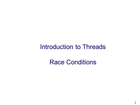 1 Introduction to Threads Race Conditions. 2 Process Address Space Revisited Code Data OS Stack (a)Process with Single Thread (b) Process with Two Threads.