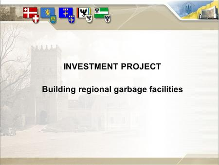 INVESTMENT PROJECT Building regional garbage facilities.