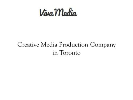 Creative Media Production Company in Toronto. Viva Media Inc is a creative video production company located in Toronto. We help business brands translate.