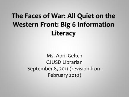 Ms. April Geltch CJUSD Librarian September 8, 2011 (revision from February 2010)