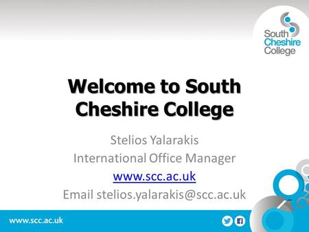 Welcome to South Cheshire College Stelios Yalarakis International Office Manager
