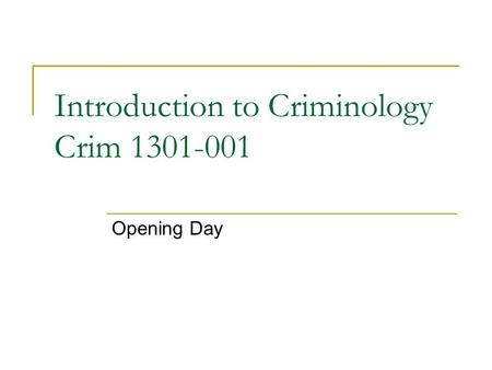 Introduction to Criminology Crim 1301-001 Opening Day.