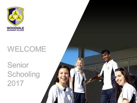 WELCOME Senior Schooling 2017. Tonight's Presenters Grant Richards Associate Principal Yr 9/10 Justine McNaught-Conroy Associate Principal Yr 11/12 Leonie.