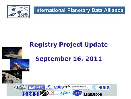 International Planetary Data Alliance Registry Project Update September 16, 2011.