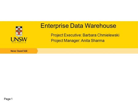 Page 1 Enterprise Data Warehouse Project Executive: Barbara Chmielewski Project Manager: Anita Sharma.