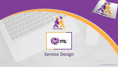 Service Design ITIL Foundation  Objective & Purpose  Processes  Design Coordination  Service Level Management  Supplier Management  Service Catalogue.