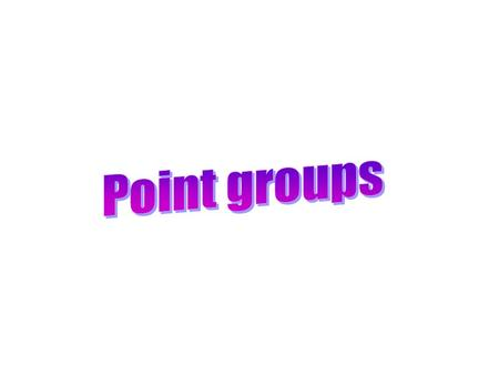Point groups.