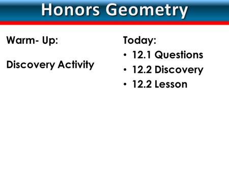 LESSON Today: 12.1 Questions 12.2 Discovery 12.2 Lesson Warm- Up: Discovery Activity.