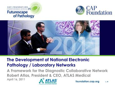 Foundation.cap.org v. # The Development of National Electronic Pathology / Laboratory Networks A Framework for the Diagnostic Collaborative Network Robert.