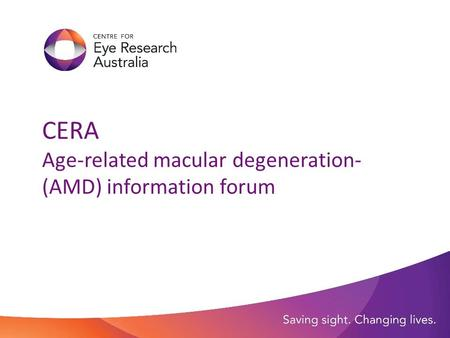 CERA Age-related macular degeneration- (AMD) information forum.