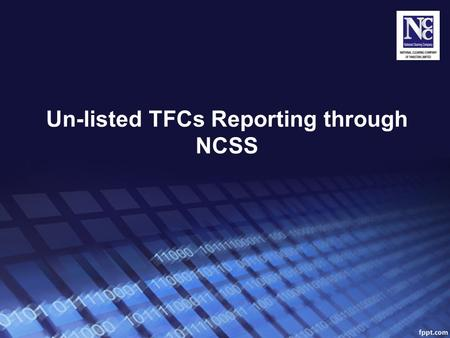 Un-listed TFCs Reporting through NCSS. Introduction Un-Listed Term Finance Certificates (TFCs) are constituted major portion of Corporate Debt in Pakistan.