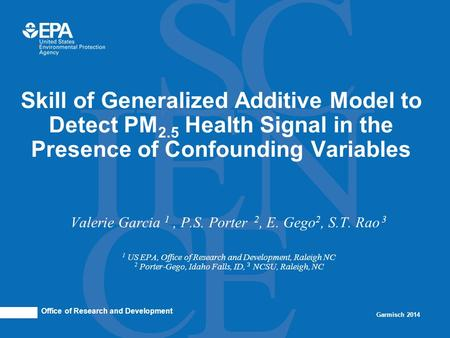 Skill of Generalized Additive Model to Detect PM 2.5 Health Signal in the Presence of Confounding Variables Office of Research and Development Garmisch.