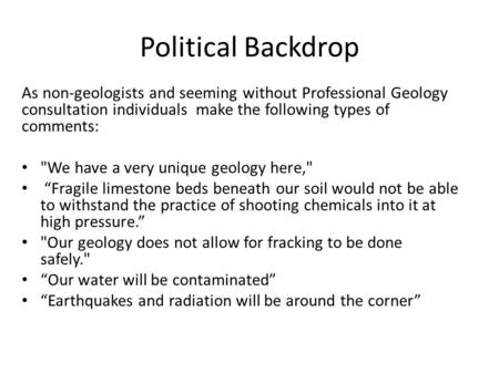 Political Backdrop As non-geologists and seeming without Professional Geology consultation individuals make the following types of comments: We have a.
