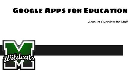 Google Apps for Education Account Overview for Staff.