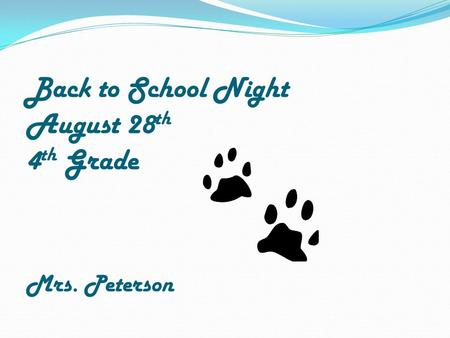 Back to School Night August 28 th 4 th Grade Mrs. Peterson.