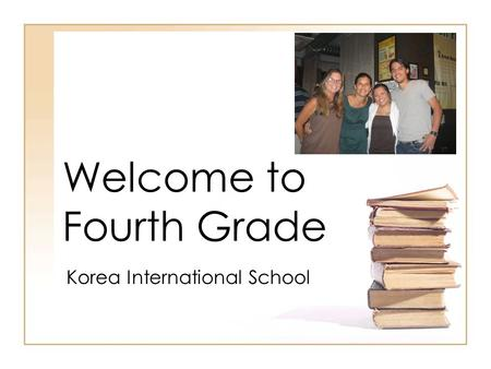Welcome to Fourth Grade Korea International School.