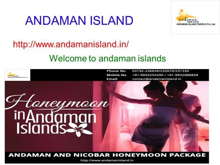 ANDAMAN ISLAND  Welcome to andaman islands.