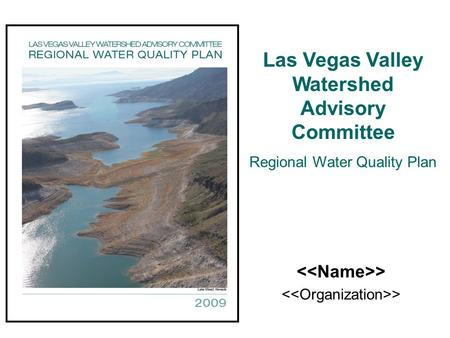 > Las Vegas Valley Watershed Advisory Committee Regional Water Quality Plan.