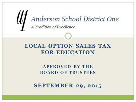 LOCAL OPTION SALES TAX FOR EDUCATION APPROVED BY THE BOARD OF TRUSTEES SEPTEMBER 29, 2015.