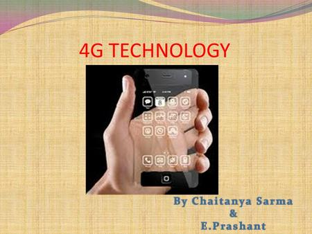 4G TECHNOLOGY. Table Of Contents Introduction to 4G. Requirements for 4G. The Pre-4G Technologies. 1G 2G 3G 4G Predecessors & discontinued candidate systems.
