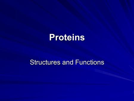 Proteins Structures and Functions. What? A series of amino acids in a polypeptide chain Produced from the coding in the DNA of the nucleus Makes up.