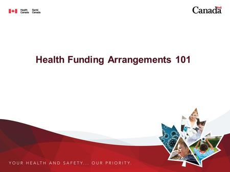 Health Funding Arrangements 101. What is a Health Funding Arrangement? (formerly known as Contribution Agreement) Legal agreement between a community/tribal.