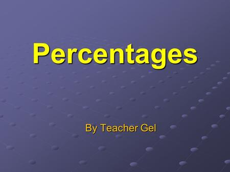Percentages By Teacher Gel. MEANING OF PERCENTAGE Percentage is a fraction with 100 as its denominator. Percent means per 100. % is the symbol used to.
