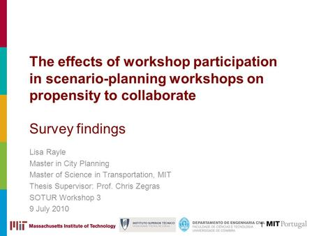 The effects of workshop participation in scenario-planning workshops on propensity to collaborate Survey findings Lisa Rayle Master in City Planning Master.