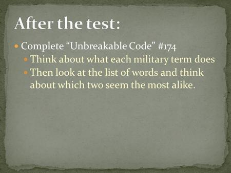 "Complete ""Unbreakable Code"" #174 Think about what each military term does Then look at the list of words and think about which two seem the most alike."